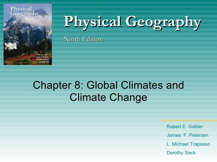 Chapter 8: Global Climates and Climate Change Physical Geography Ninth Edition Robert E. Gabler James. F. Petersen L. Mich...