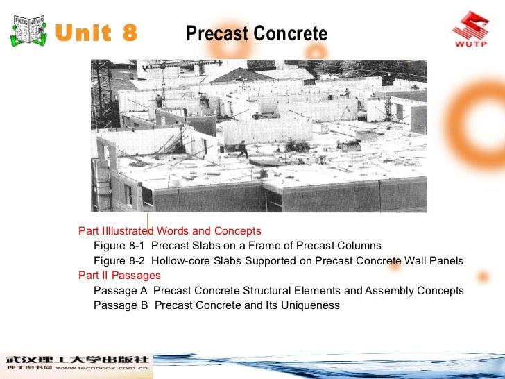 Unit 8  Precast Concrete <ul><li>Part ⅠIllustrated Words and Concepts </li></ul><ul><li>Figure 8-1  Precast Slabs on a Fra...