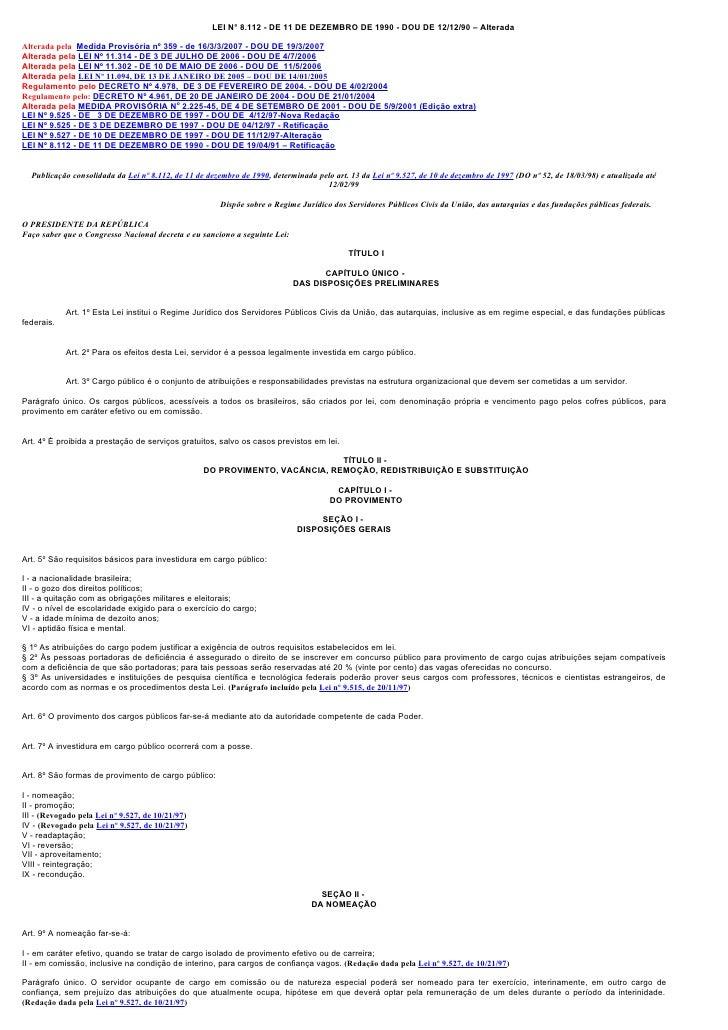 LEI N° 8.112 - DE 11 DE DEZEMBRO DE 1990 - DOU DE 12/12/90 – Alterada  Alterada pela Medida Provisória nº 359 - de 16/3/3/...
