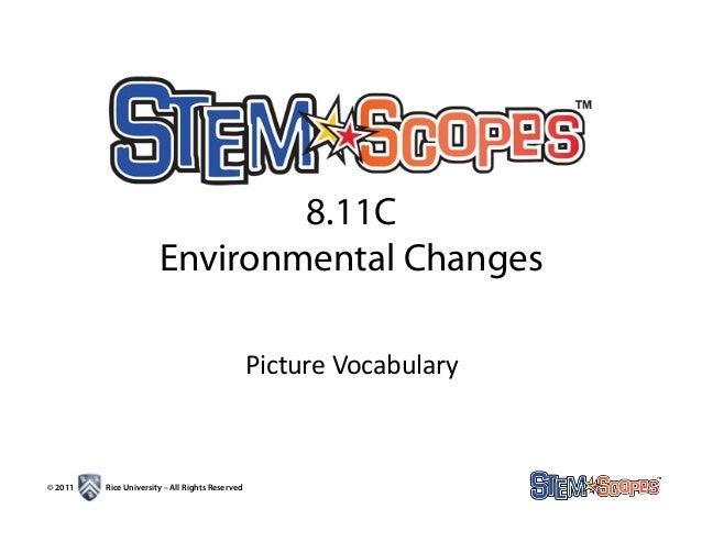 "8.11C                       Environmental Changes!                                             !""#$%&(!)*$+,&-+.!© 2011   ..."