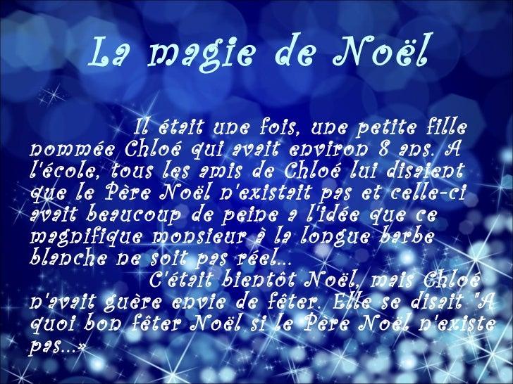 La magie de No ë l Il était une fois, une petite fille nommée Chloé qui avait environ 8 ans. A l'école, tous les amis de C...