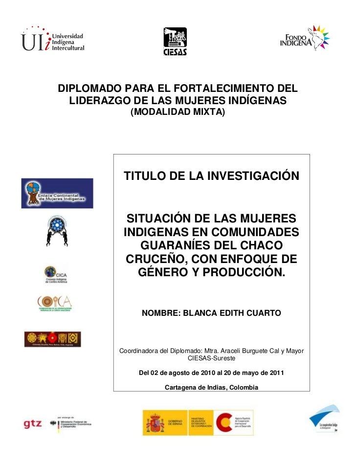 DIPLOMADO PARA EL FORTALECIMIENTO DEL  LIDERAZGO DE LAS MUJERES INDÍGENAS            (MODALIDAD MIXTA)          TITULO DE ...