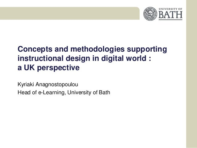 Concepts and methodologies supportinginstructional design in digital world :a UK perspectiveKyriaki AnagnostopoulouHead of...