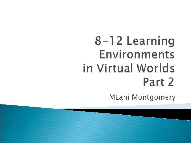 8 12  Learning  Environments In  Virtual  Worlds  Part 2