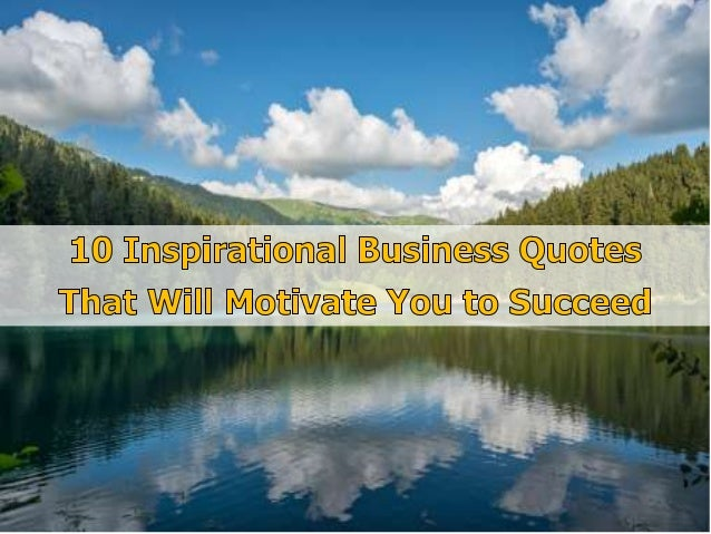 8.14.13 10 famous business quotes that will inspire you   final