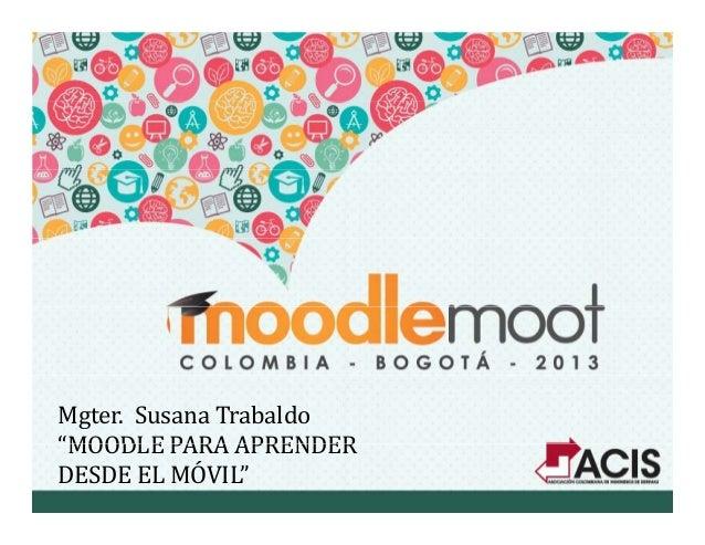 """Susana Trabaldo """"Moodle para aprender desde el móvil"""""""