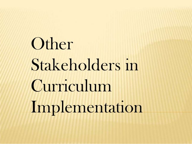 Other Stakeholders in Curriculum Implementation