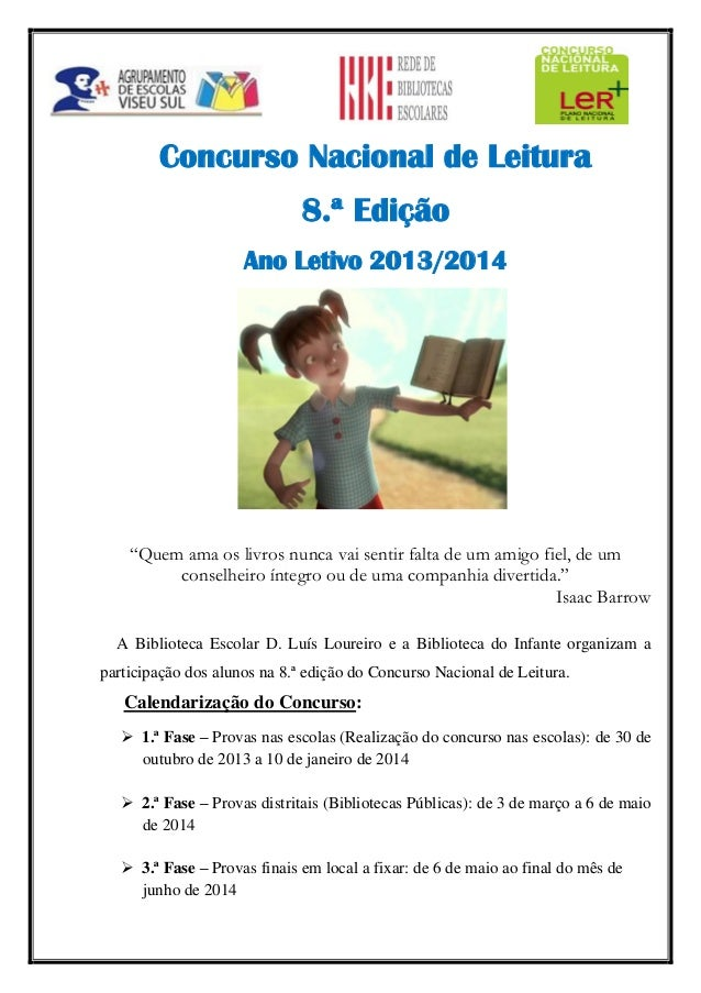 """Concurso Nacional de Leitura 8.ª Edição Ano Letivo 2013/2014  """"Quem ama os livros nunca vai sentir falta de um amigo fiel,..."""