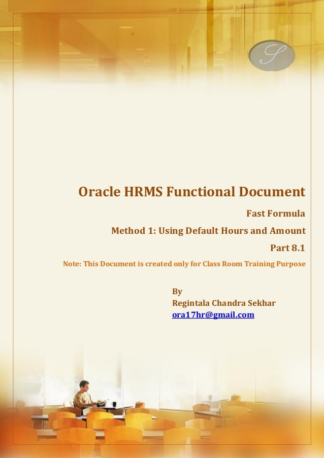 Menu, Functions and Security Profile  Oracle HRMS Functional Document  Fast Formula  Method 1: Using Default Hours and Amo...