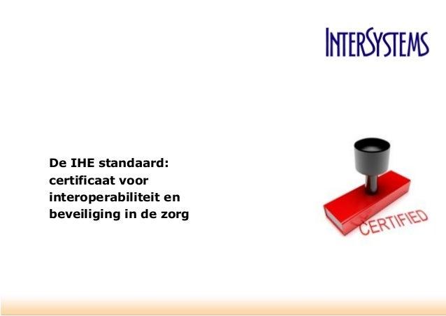 De IHE standaard: certificaat voor interoperabiliteit en beveiliging in de zorg