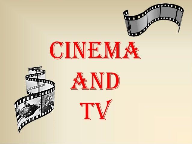 Cinema and TV