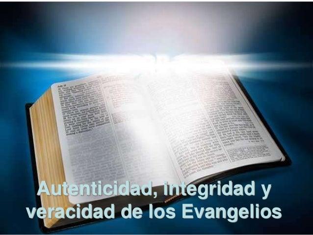 8.e.autenticidad, integridad y veracidad de los evangelios