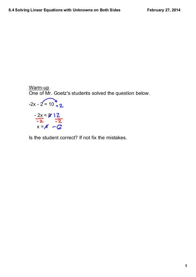 8.4SolvingLinearEquationswithUnknownsonBothSides  February27,2014  Warmup OneofMr.Goetz'sstudentssolvedth...
