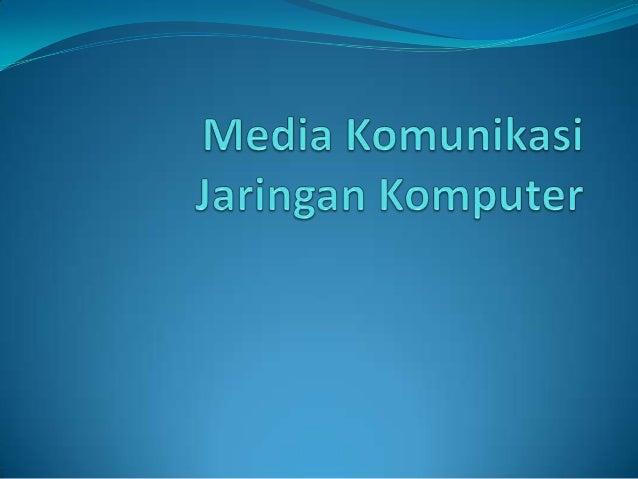 Pengertian Media Transmisi Media transmisi adalah media yang menghubungkan antara pengirim dan penerima informasi (data), ...