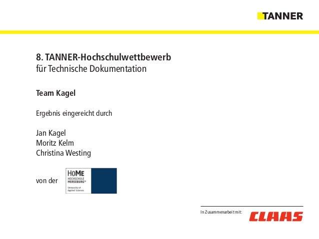 Team Kagel Ergebnis eingereicht durch Jan Kagel Moritz Kelm Christina Westing von der In Zusammenarbeit mit: 8. TANNER-Hoc...