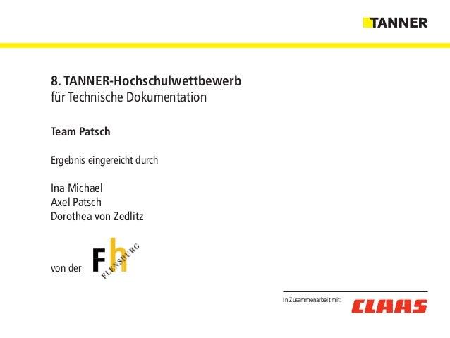 In Zusammenarbeit mit: 8. TANNER-Hochschulwettbewerb für Technische Dokumentation Team Patsch Ergebnis eingereicht durch I...
