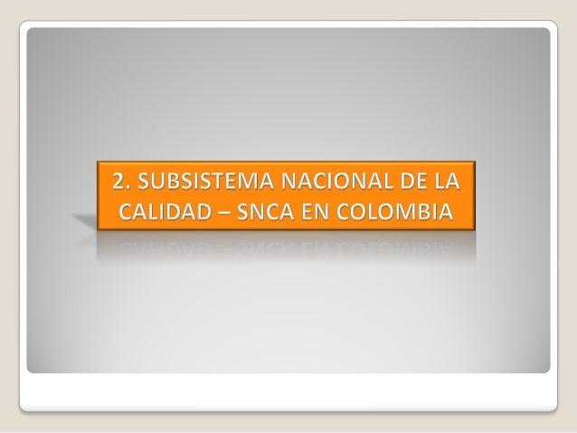 2. SUBSISTEMA NACIONAL DE LA CALIDAD - SNCA