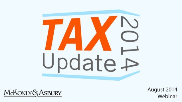 McKonly & Asbury Webinar - 2014 Tax Update