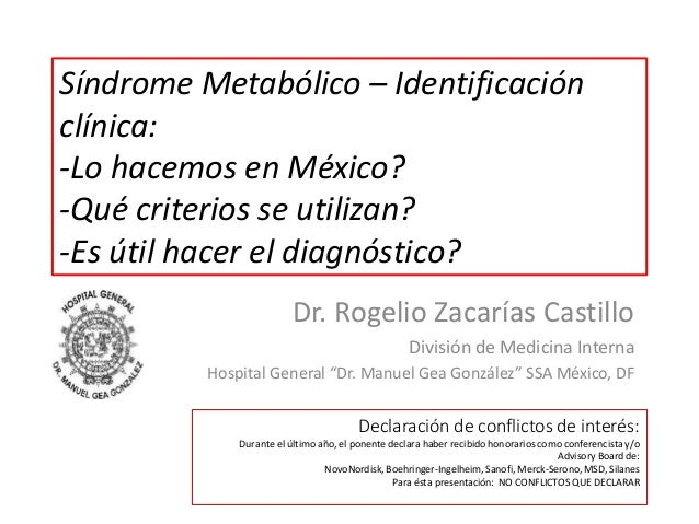 Síndrome Metabólico – Identificación  clínica:  -Lo hacemos en México?  -Qué criterios se utilizan?  -Es útil hacer el dia...