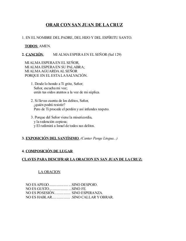 ORAR CON SAN JUAN DE LA CRUZ 1. EN EL NOMBRE DEL PADRE, DEL HIJO Y DEL ESPÍRITU SANTO. TODOS: AMEN. 2. CANCIÓN: MI ALMA ES...