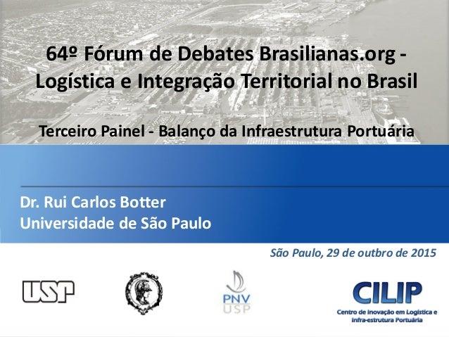 Diagnóstico para Elaboração de Plano de Trabalho São Paulo, 29 de outbro de 2015 1 64º Fórum de Debates Brasilianas.org - ...