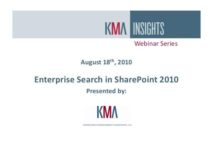 KMA Webinar:  Enterprise Search in SharePoint 2010