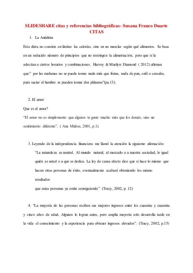 SLIDESHARE citas y referencias bibliográficas- Susana Franco Duarte CITAS 1. La Antidieta Esta dieta no consiste en limita...