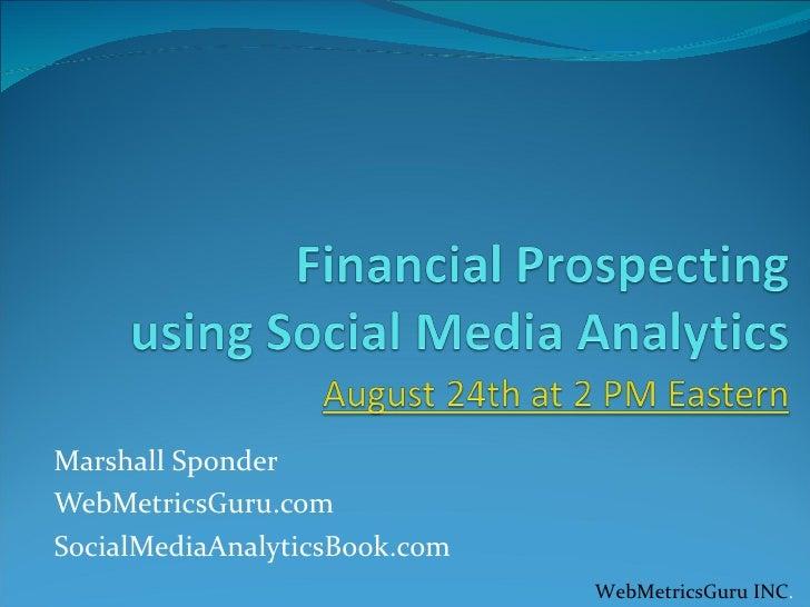 8 24-11 financial prospecting using social media -marshall sponder-updated for julia