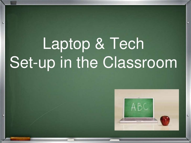 Laptop & TechSet-up in the Classroom