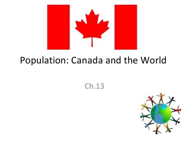 Population: Canada and the World Ch.13