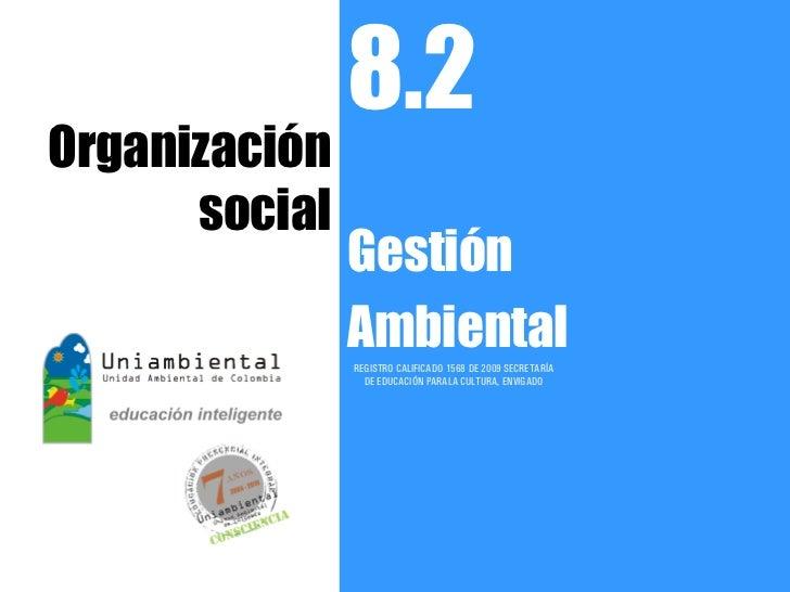 8.2 organización social ga