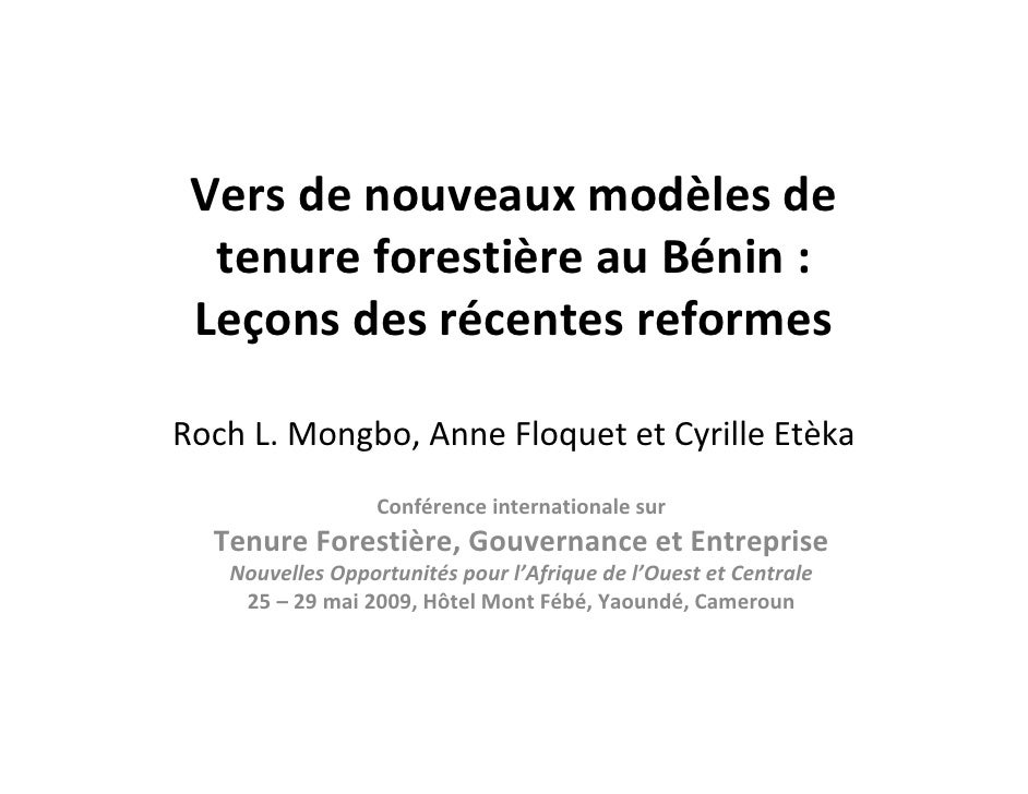 Versdenouveauxmodèlesde   tenureforestièreauBénin :  Leçonsdesrécentesreformes  RochL.Mongbo,AnneFloquete...