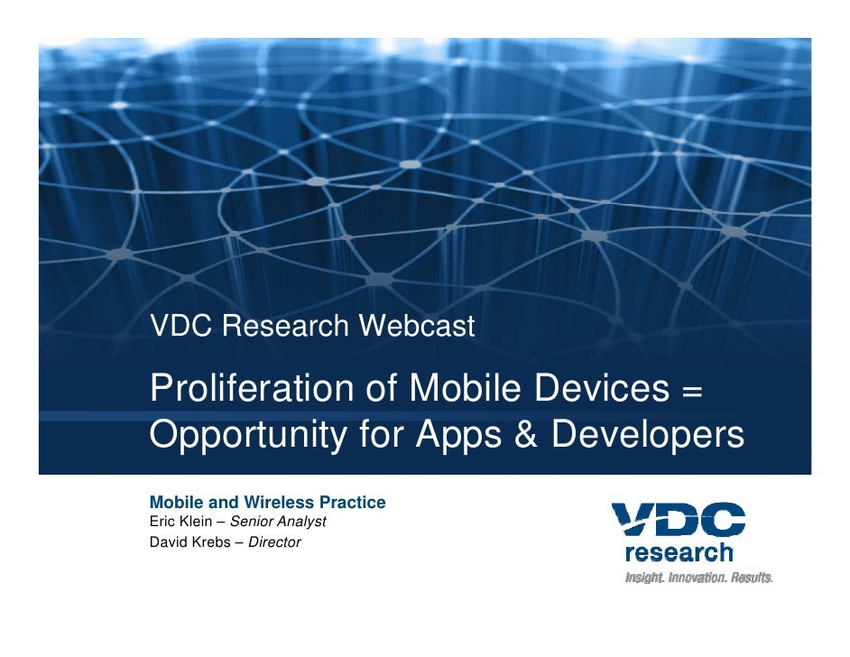 Proliferation of Mobile Devices = Opportunity for Apps & Developers