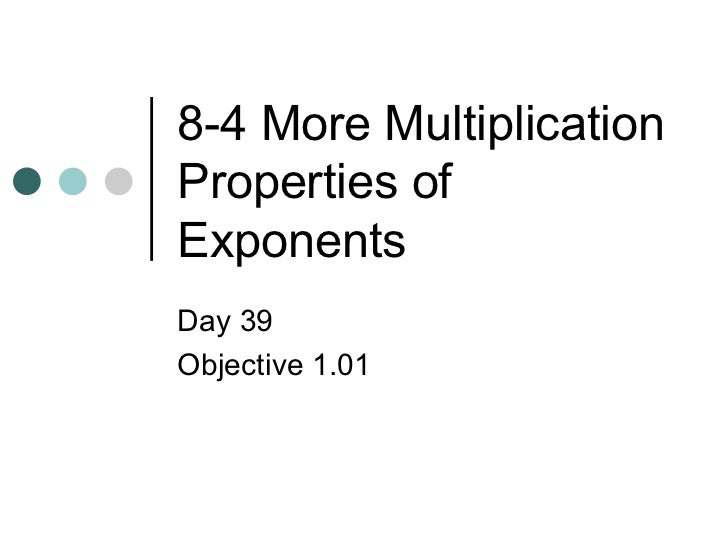 More multiplication properties of exponents