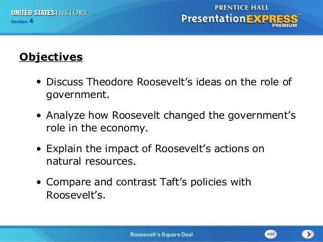 425  Section Chapter  Section  1  Objectives • Discuss Theodore Roosevelt's ideas on the role of government. • Analyze how...