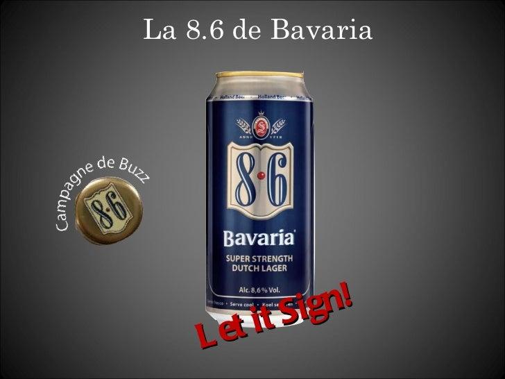 La 8.6 de Bavaria Let it Sign!