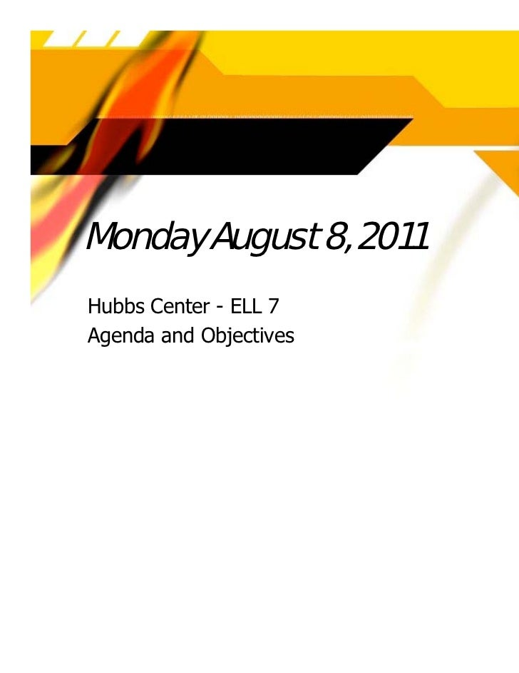 Monday August 8, 2011Hubbs Center - ELL 7Agenda and Objectives