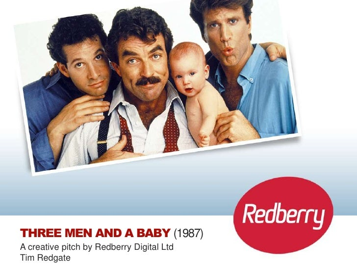THREE MEN AND A BABY (1987)A creative pitch by Redberry Digital LtdTim Redgate