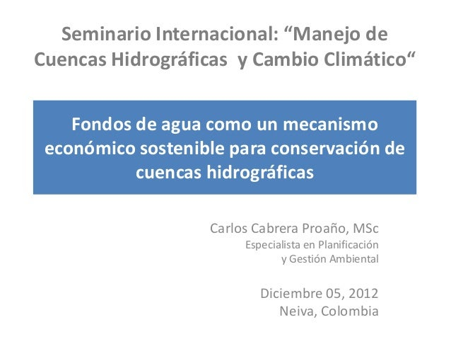 Herramientas sostenibles de financiamiento de cuencas hidrográficas. El caso de los fondos de agua en Ecuador