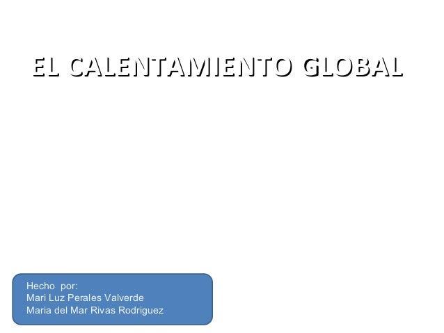 8. calent global mari mar y mari luz