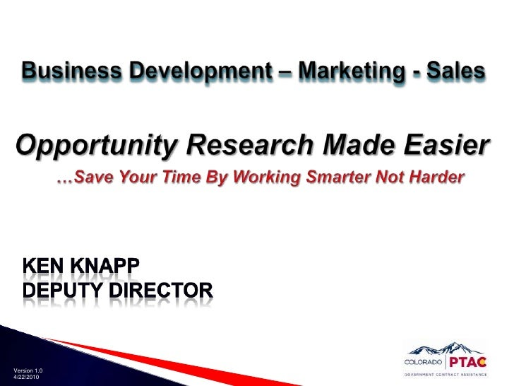 Business Development – Marketing - Sales<br />Opportunity Research Made Easier<br />…Save Your Time By Working Smarter Not...