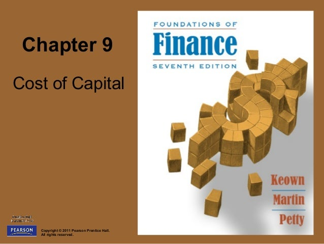 Chapter 9Cost of Capital   Copyright © 2011 Pearson Prentice Hall.   All rights reserved.
