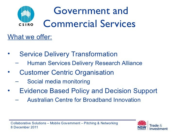 Government and Commercial Services  <ul><li>What we offer: </li></ul><ul><li>Service Delivery Transformation </li></ul><ul...