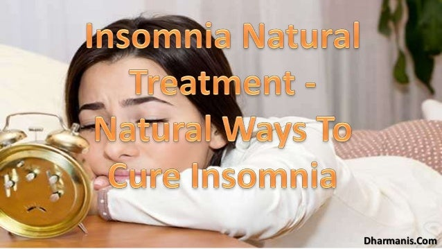 Insomnia Natural Treatment - Natural Ways To Cure Insomnia