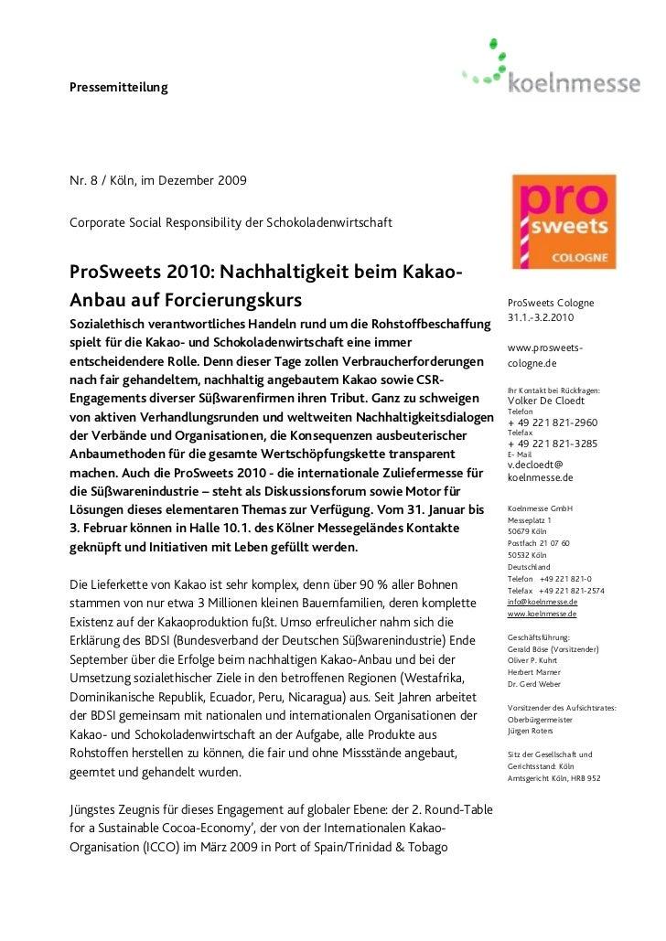 PressemitteilungNr. 8 / Köln, im Dezember 2009Corporate Social Responsibility der SchokoladenwirtschaftProSweets 2010: Nac...