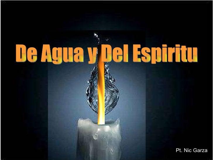 De Agua y Del Espiritu Pt. Nic Garza