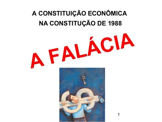 A CONSTITUIÇÃO ECONÔMICA NA CONSTITUÇÃO DE 1988      LÁCIAA   FA                     1
