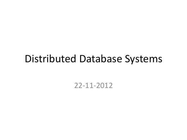 Distributed Database Systems          22-11-2012