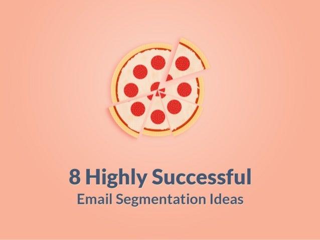 8 Powerful Email Segmentation Ideas