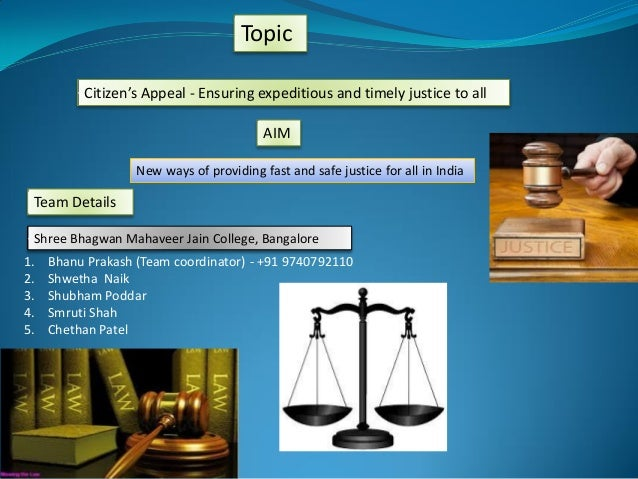 Citizen's Appeal - Ensuring expeditious and timely justice to all New ways of providing fast and safe justice for all in I...